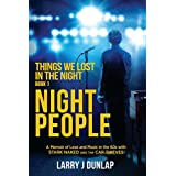 NIGHT PEOPLE: Things We Lost in the Night (A Memoir of Love and Music in the 60s with Stark Naked and the Car Thieves Book 1)