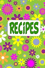 Recipes: Blank Recipe Book To Write Your Own Recipes In