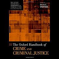 The Oxford Handbook of Crime and Criminal Justice (Oxford Handbooks) (English Edition)
