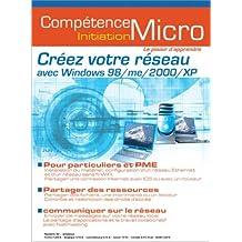 CREZ VOTRE RSEAU AVEC WINDOWS 95/98/ME/2000/XP