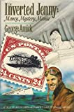 The Inverted Jenny, George Amick, 0894870890