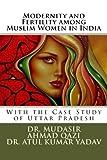 Modernity and Fertility among Muslim Women in India, Mudasir Qazi and Atul Yadav, 1499236697
