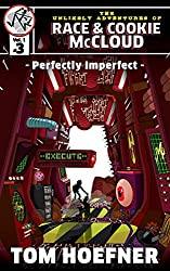 Perfectly Imperfect: The Unlikely Adventures of Race & Cookie McCloud (Vol. 1 - #3)