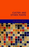 Custer and Other Poems, Ella Wheeler Wilcox, 1434688747
