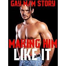 Making Him Like It (Gay M/M Story)