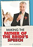 Making the Father of the Bride's Speech: Etiquette, Jokes, Sample Speeches, One-liners