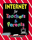 Internet for Teachers and Parents, Gary Garfield and Paul Gardner, 1557346682