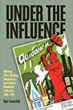 Under the Influence : Working-Class Drinking, Temperance, and Cultural Revolution in Russia, 1895-1932, Transchel, Kate, 082294278X