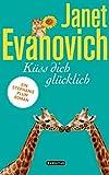 Küss dich glücklich: Ein Stephanie-Plum-Roman (Stephanie-Plum-Romane 20) (German Edition)