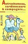 Autruchameau, Sardinosaure et Cie : Souveni..