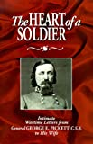 The Heart of a Soldier, George Pickett, 1879664240