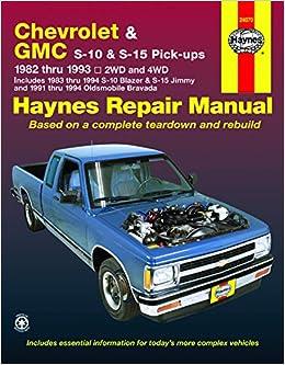 Chevrolet S 10 Gmc S 15 Pick Ups 1982 1993 Petrol Inc S 10 Blazer S 15 J Haynes John 9781563921162 Amazon Com Books