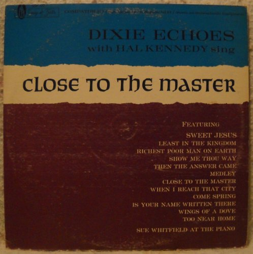 Price comparison product image Dixie Echoes ~ Close To The Master LP Vinyl Record
