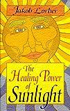 The Healing Power of Sunlight, Jakob Lorber, 1885928106