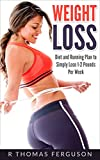 Weight Loss: Diet and Running Plan to Simply Lose 1-2 Pounds Per Week (Running, Lose Weight Fast, Running for Weight Loss, Lose Weight, Weight Loss Motivation, Fat Loss)