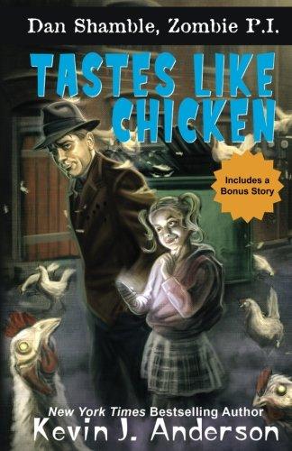 Tastes Like Chicken (Dan Shamble, Zombie P.I.) (Volume 6) [Kevin J. Anderson] (Tapa Blanda)