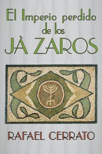 El Imperio perdido de los Jazaros: De Córdoba a Jazaria pasando por Jerusalem (Spanish Edition)