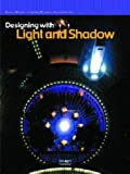 Designing with Light and Shadow, PUBLISHING Images Publishing Staff and Lighting Planners Associates Inc Staff, 1864700416