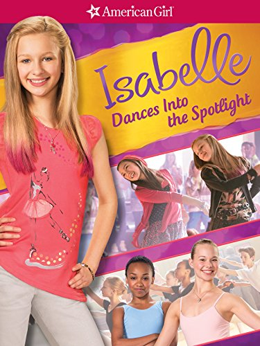 An American Girl: Isabelle Dances into the Spotlight (Doll American Movies)