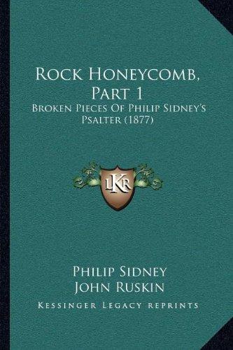 Rock Honeycomb, Part 1: Broken Pieces Of Philip Sidney's Psalter (1877) PDF