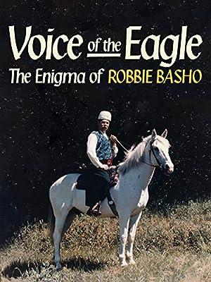 Basho, Robbie - Voice Of The Eagle: The Enigma Of Robbie Basho