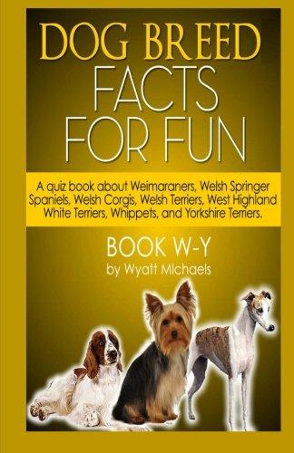 Read Online Dog Breed Facts for Fun!  Book W-Y PDF ePub fb2 book