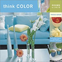 Think Color: Rooms to Live in