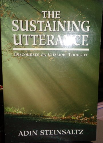 The Sustaining Utterance: Discourses on Chasidic Thought