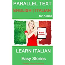 Learn Italian - Parallel Text - Easy Stories (English - Italian)