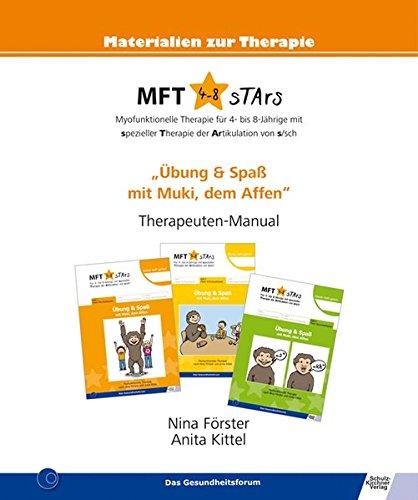 MFT 4-8 sTArs - Myofunktionelle Therapie für 4- bis 8-Jährige mit spezieller Therapie der Artikulation von s/sch: Übung und Spaß mit Muki, dem Affen - Therapeuten-Manual (Materialien zur Therapie)