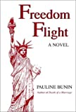 Freedom Flight, Pauline Bunin, 0533142032