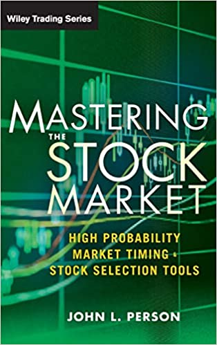 Mastering the Stock Market: High Probability Market Timing ...