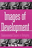 Images of Development : Environmental Causes in Ontogeny, Van der Weele, Cor, 0791440451