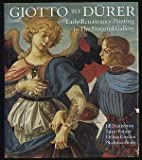 Giotto to Durer : Early Renaissance Painting in the National Gallery, Dunkerton, Jill and Foister, Susan, 0300050704