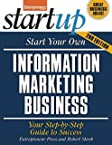Start Your Own Information Marketing Business: Your Step-By-Step Guide to Success (StartUp Series)