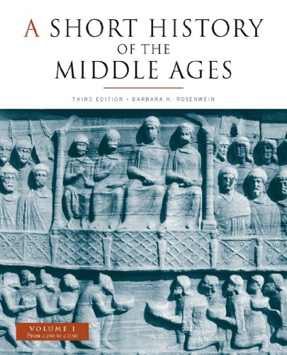 A Short History of the Middle Ages, Volume I: From c.300 to c.1150, Third Edition