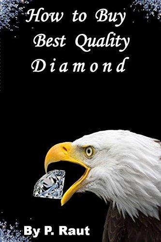 - How to Buy Best Quality Diamond: Buying guide for loose diamond or solitaire for engagement/wedding ring/diamond stud jewelry
