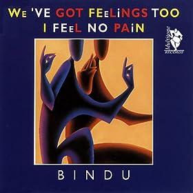 Bindu - (I Feel) No Pain