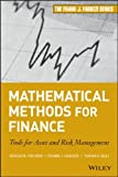 Mathematical Methods for Finance : Tools for Asset and Risk Management, Focardi, Sergio M. and Bali, Turan G., 1118312635