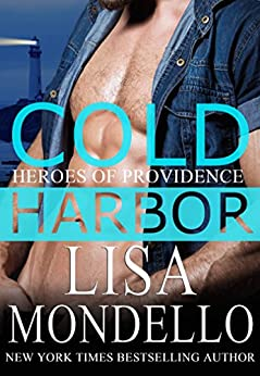 Cold Harbor: A Romantic Suspense Novel (Heroes of Providence Book 6) by [Mondello, Lisa]