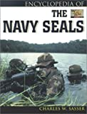 Encyclopedia of the Navy Seals, Charles W. Sasser, 0816045704