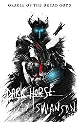 Dark Horse (Oracle of the Dread Gods)
