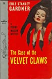 Front cover for the book The Case of the Velvet Claws by Erle Stanley Gardner