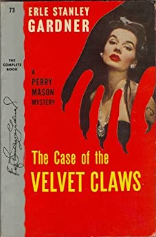 The Case of the Velvet Claws (Perry Mason Series Book 1) by [Gardner, Erle Stanley]