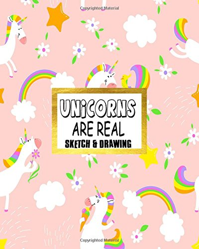 Unicorns Are Real Sketch & Drawing: Blank Sketchbook Drawing Book Unicorn 8x10 (Volume 19)