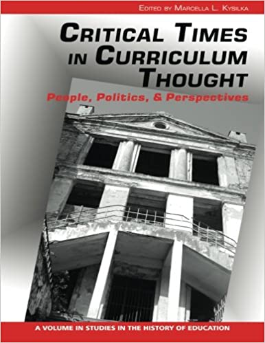 Critical Times in Curriculum Thought: People, Politics, and Perspectives (Studies in the History of Education)