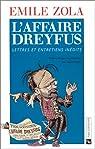 L'Affaire Dreyfus : Lettres et entretiens inédits, Emile Zola par Zola
