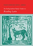 An Independent Study Guide to Reading Latin, Peter V. Jones and Keith C. Sidwell, 0521653738