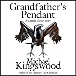 Grandfather's Pendant: Book 4 | Michael Kingswood