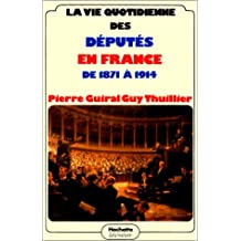 VIE Q.DES DEPUTES EN FRANCE DE 1870 A 1914